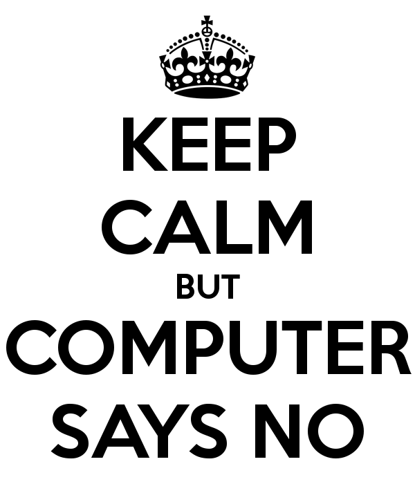 keep-calm-but-computer-says-no-1